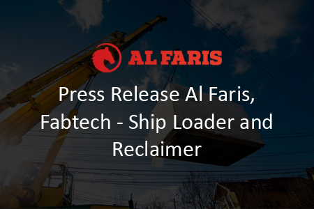 Press Release Al Faris, Fabtech – Ship Loader and Reclaimer